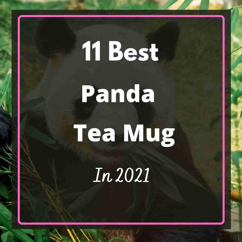 11 Best Panda Tea Mug with Design in 2021